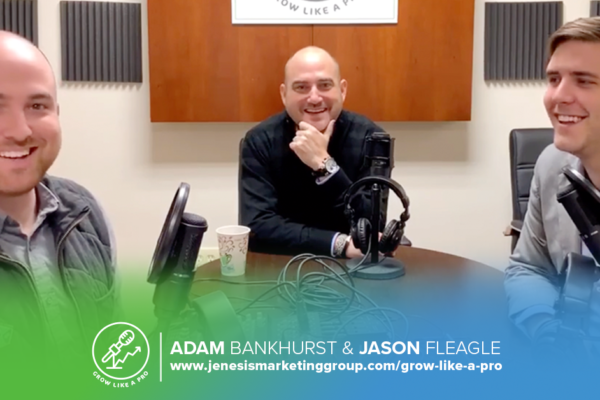 The Grow Like a Pro Show | Adam Bankhurst & Jason Fleagle | Business Growth Strategies